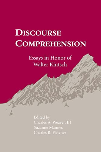 Discourse Comprehension: Essays in Honor of Walter Kintsch: Weaver, Charles A., III/ Mannes, ...