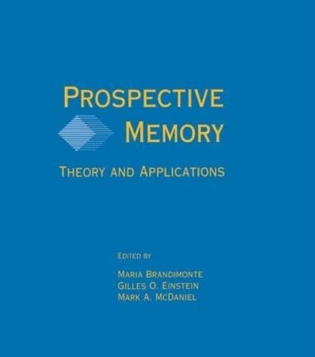 Prospective Memory: Theory and Applications: Brandimonte, Maria; Einstein, Gilles; McDaniel, Mark (...