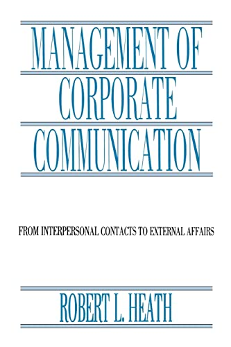 Management of Corporate Communication: From Interpersonal Contacts: Robert L. Heath