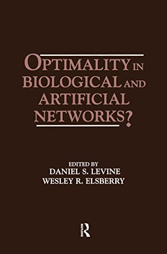 9780805815610: Optimality in Biological and Artificial Networks? (INNS Series of Texts, Monographs, and Proceedings Series)