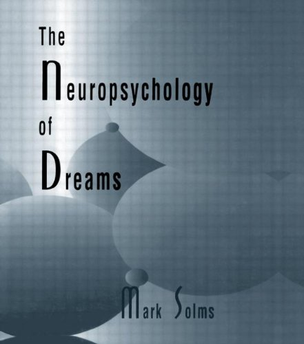9780805815856: The Neuropsychology of Dreams: A Clinico-anatomical Study (Institute for Research in Behavioral Neuroscience Series)