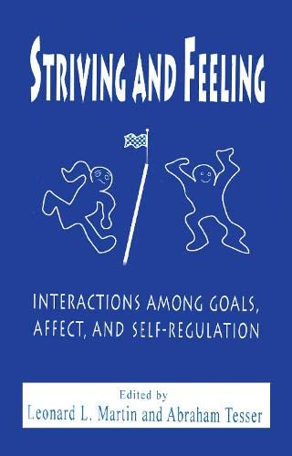 9780805816297: Striving and Feeling: Interactions Among Goals, Affect, and Self-regulation: Interactions Between Goals, Affect and Self-Regulation