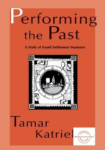 Performing the Past: A Study of Israeli: Tamar Katriel
