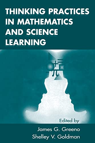 Thinking Practices in Mathematics and Science Learning: James G. Greeno,