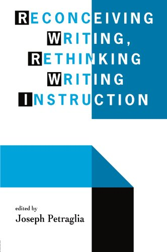 9780805816921: Reconceiving Writing, Rethinking Writing Instruction