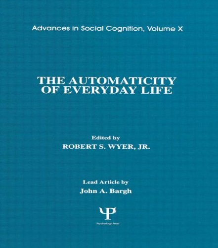 9780805816990: The Automaticity of Everyday Life: Advances in Social Cognition, Volume X (Advances in Social Cognition Series)