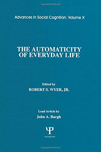 9780805817003: The Automaticity of Everyday Life: Advances in Social Cognition, Volume X (Advances in Social Cognition Series)