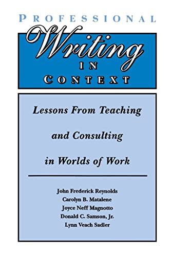 9780805817270: Professional Writing in Context: Lessons From Teaching and Consulting in Worlds of Work
