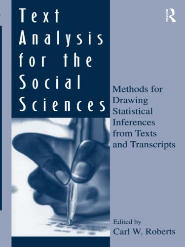 9780805817355: Text Analysis for the Social Sciences: Methods for Drawing Statistical Inferences From Texts and Transcripts (Routledge Communication Series)