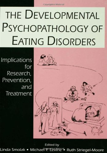 9780805817461: The Developmental Psychopathology of Eating Disorders: Implications for Research, Prevention, and Treatment