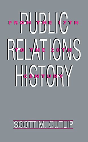 9780805817799: Public Relations History: From the 17th to the 20th Century: The Antecedents (Routledge Communication Series)