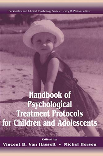9780805817829: Handbook of Psychological Treatment Protocols for Children and Adolescents (Lea Series in Personality and Clinical Psychology)