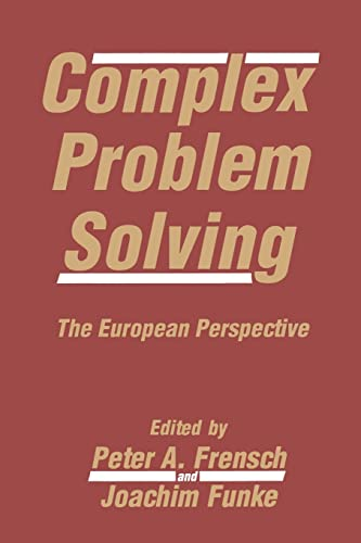 Complex Problem Solving: The European Perspective: Editor-Peter A. Frensch