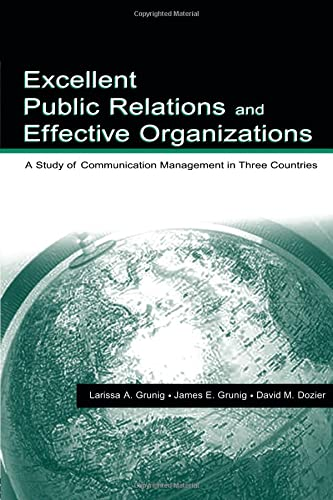 9780805818185: Excellent Public Relations and Effective Organizations: A Study of Communication Management in Three Countries (Routledge Communication Series)