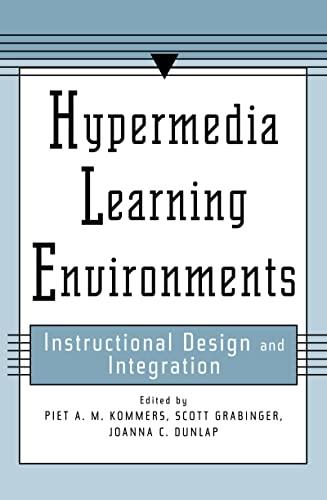 Hypermedia Learning Environments: Instructional Design and Integration: Joanna Dunlap; R.