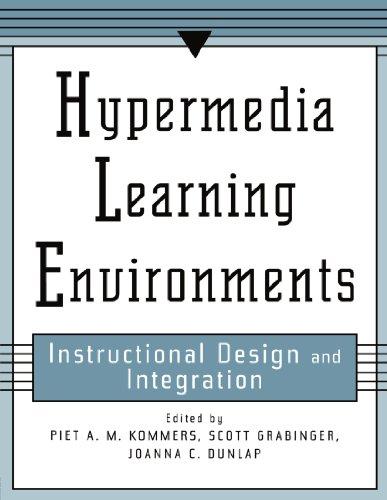 Hypermedia Learning Environments: Instructional Design and Integration: R. Scott Grabinger;