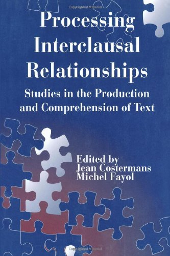 Processing interclausal Relationships: Studies in the Production: Editor-Jean Costermans; Editor-Michel
