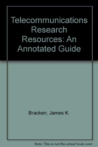 Telecommunications Research Resources: An Annotated Guide (LEA Telecommunications Series): James K....