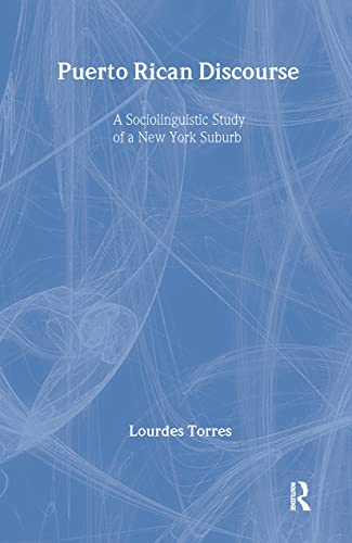 9780805819304: Puerto Rican Discourse: A Sociolinguistic Study of A New York Suburb (Everyday Communication Series)