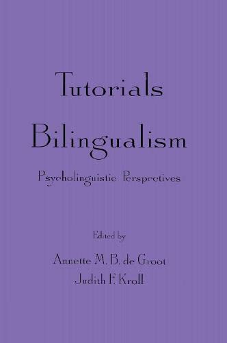 9780805819502: Tutorials in Bilingualism: Psycholinguistic Perspectives
