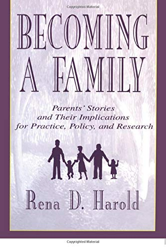 Becoming A Family: Parents' Stories and Their: Rena D. Harold,