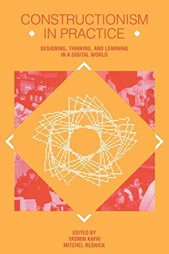 9780805819854: Constructionism in Practice: Designing, Thinking, and Learning in a Digital World