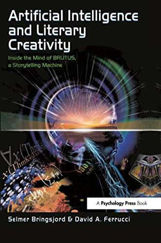 9780805819861: Artificial Intelligence and Literary Creativity: Inside the Mind of Brutus, A Storytelling Machine