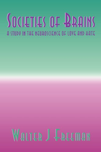 9780805820171: Societies of Brains: A Study in the Neuroscience of Love and Hate (INNS Series of Texts, Monographs, and Proceedings Series)