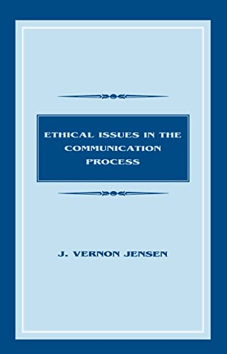 9780805820355: Ethical Issues in the Communication Process (Routledge Communication Series)
