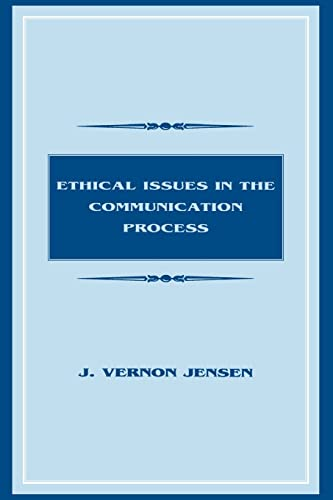 9780805820362: Ethical Issues in the Communication Process (Routledge Communication Series)