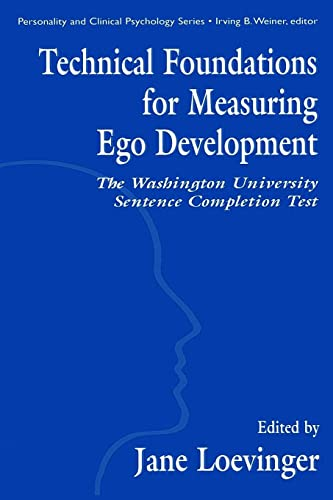 9780805820591: Technical Foundations for Measuring Ego Development: The Washington University Sentence Completion Test (Personality and Clinical Psychology Series)