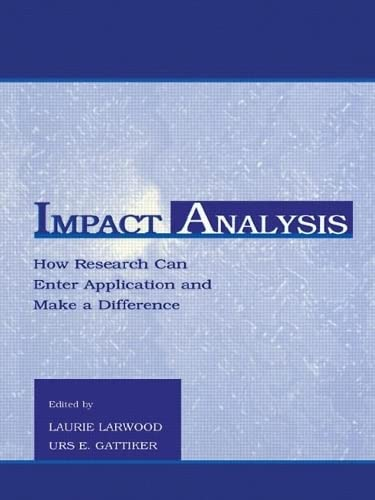 Impact Analysis: How Research Can Enter Application: Editor-Laurie Larwood; Editor-Urs