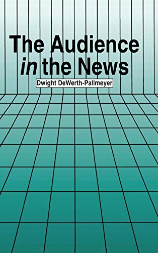 9780805821109: The Audience in the News (Routledge Communication Series)
