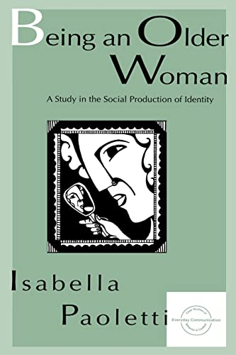 9780805821215: Being An Older Woman: A Study in the Social Production of Identity (Everyday Communication Series)