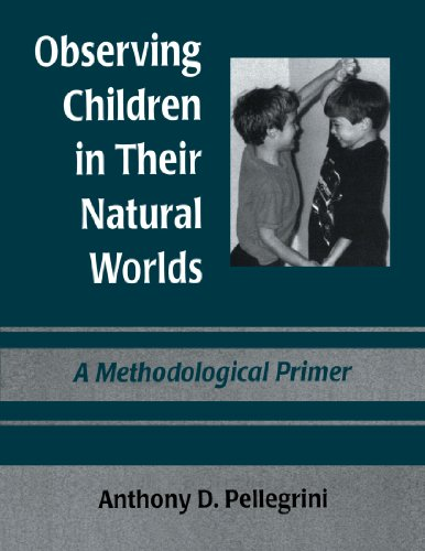 9780805821529: Observing Children in Their Natural Worlds: A Methodological Primer, Third Edition