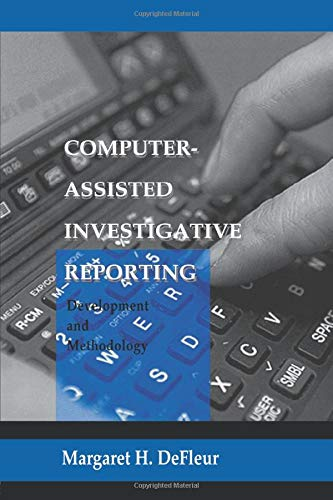 9780805821635: Computer-assisted Investigative Reporting: Development and Methodology