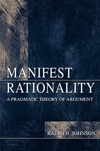 9780805821741: Manifest Rationality: A Pragmatic Theory of Argument