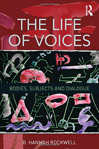 9780805821918: The Life of Voices: Bodies, Subjects and Dialogue