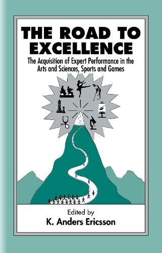 9780805822311: The Road To Excellence: the Acquisition of Expert Performance in the Arts and Sciences, Sports, and Games
