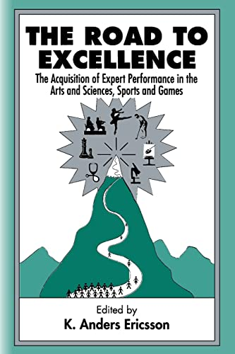 9780805822328: The Road to Excellence: The Acquisition of Expert Performance in the Arts and Sciences, Sports, and Games