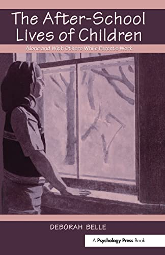 9780805823257: The After-school Lives of Children: Alone and With Others While Parents Work