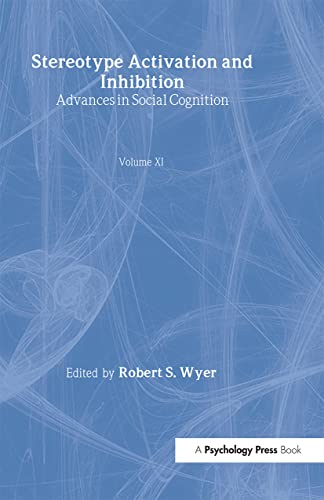 9780805823387: 11: Stereotype Activation and Inhibition: Advances in Social Cognition, Volume XI (Advances in Social Cognition Series)