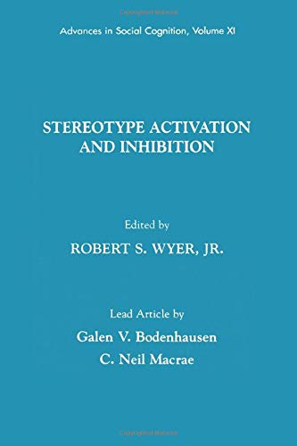 9780805823394: Stereotype Activation and Inhibition: Advances in Social Cognition, Volume XI (Advances in Social Cognition Series)