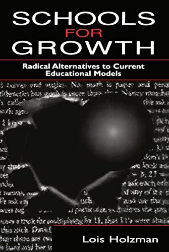 9780805823561: Schools for Growth: Radical Alternatives To Current Education Models
