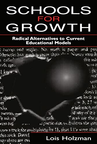 9780805823578: Schools for Growth: Radical Alternatives To Current Education Models