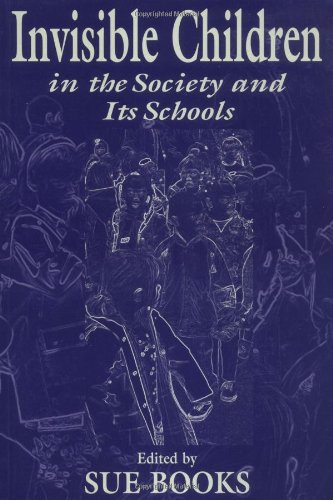 9780805823684: Invisible Children in the Society and Its Schools (Sociocultural, Political, and Historical Studies in Education)