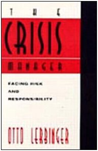 9780805823868: The Crisis Manager: Facing Disasters, Conflicts, and Failures: Facing Risk and Responsibility (Routledge Communication Series)