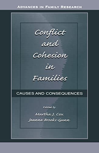 Conflict and Cohesion in Families: Causes and Consequences (Advances in Family Research Series): ...