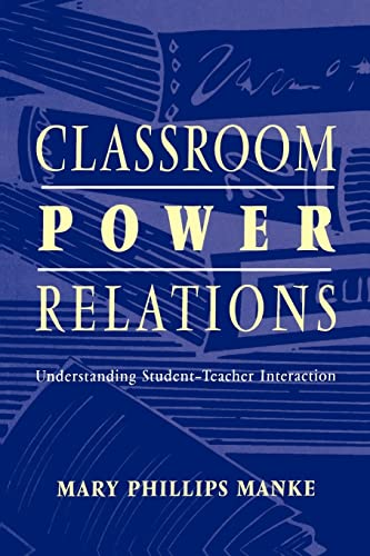 9780805824964: Classroom Power Relations: Understanding Student-Teacher Interaction