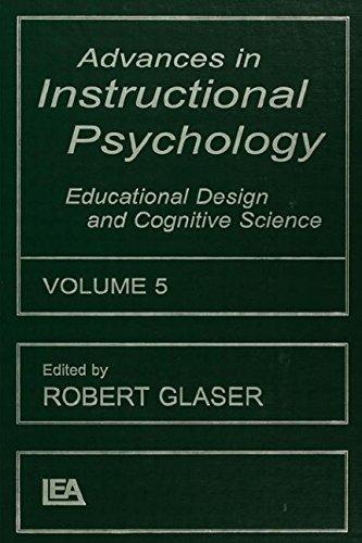 Advances in instructional Psychology: Educational Design and: Glaser R (Ed)